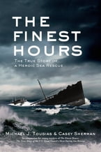 The Finest Hours, The True Story of a Heroic Sea Rescue