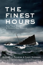 The Finest Hours (Young Readers Edition) - The True Story of a Heroic Sea Rescue ebook by Michael J. Tougias,Casey Sherman
