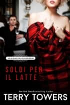 Qualsiasi Cosa Egli Desideri (Soldi Per Il Latte) ebook by Terry Towers