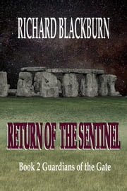 Return of the Sentinel (Book 2 Guardians of the Gate) ebook by Richard Blackburn