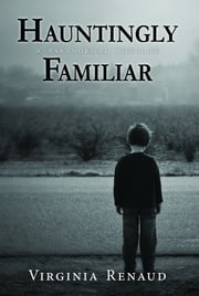 Hauntingly Familiar ebook by Virginia Renaud