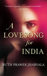 A Lovesong for India - Tales from the East and West ebook by Ruth Prawer Jhabvala