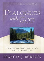 Dialogues with God ebook by Frances J. Roberts