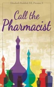 Call the Pharmacist ebook by Elizabeth Roddick