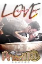 Love Doesn't Lie ebook by Priscilla Laster