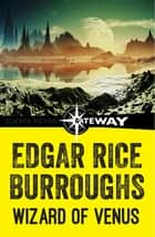 The Wizard of Venus ebooks by Edgar Rice Burroughs