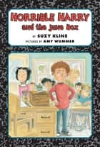 Horrible Harry and the June Box ebook by Suzy Kline, Amy Wummer
