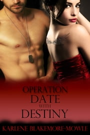 Operation Date with Destiny ebook by Karlene Blakemore-Mowle