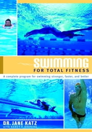 Swimming for Total Fitness - A Progressive Aerobic Program ebook by Jane Katz
