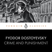 Crime and Punishment - Penguin Classics audiobook by Fyodor Dostoevsky