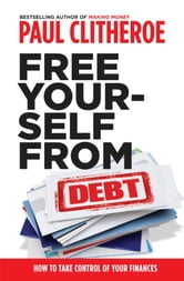 Free Yourself From Debt ebook by Paul Clitheroe