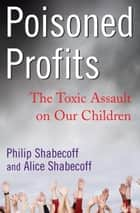 Poisoned Profits ebook by Alice Shabecoff,Philip Shabecoff