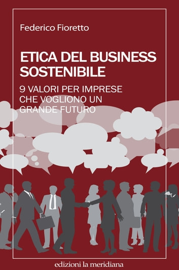 Etica del business sostenibile ebook by Federico Fioretto