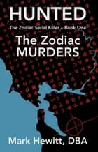 Hunted - The Zodiac Murders ebook by Mark Hewitt