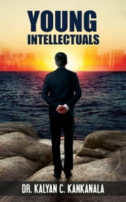 Young Intellectuals ebook by Dr.Kalyan C. Kankanala
