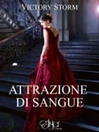 Attrazione di sangue ebook by Victory Storm