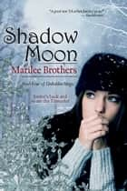 Shadow Moon eBook by Marilee Brothers