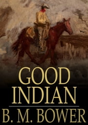 Good Indian ebook by B.M. Bower