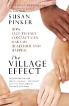 The Village Effect ebook by Susan Pinker