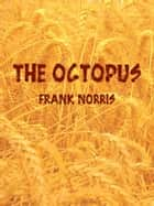 The Octopus ebook by Frank Norris