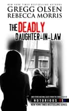The Deadly Daughter-in-Law (Arizona, Notorious USA) ebook by Gregg Olsen,Rebecca Morris