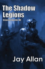 The Shadow Legions - Crimson Worlds VII ebook by Jay Allan