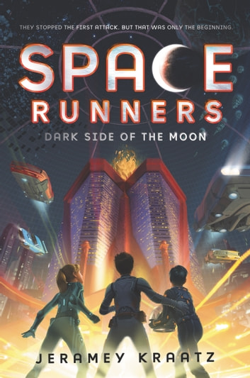 Space Runners #2: Dark Side of the Moon ebook by Jeramey Kraatz
