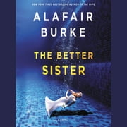 The Better Sister - A Novel audiobook by Alafair Burke