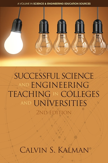 Successful Science and Engineering Teaching in Colleges and Universities, 2nd Edition ebook by