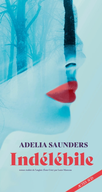 Indélébile eBook by Adelia Saunders