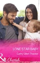 Lone Star Baby (Mills & Boon Cherish) (McCabe Multiples, Book 5) ebook by Cathy Gillen Thacker