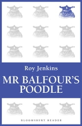 Mr Balfour's Poodle ebook by Roy Jenkins