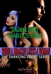 When a Dragon Lusts a Woman ebook by Dagmar Avery, Charlotte Steele