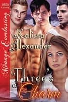 Three's a Charm ebook by