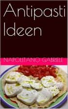 Antipasti Ideen ebook by Gabriele Napolitano