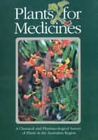Plants for Medicines - A Chemical and Pharmacological Survey of Plants in the Australian Region ebook by DJ Collins, CCJ Culvenor, JA Lamberton,...