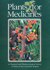 Plants for Medicines - A Chemical and Pharmacological Survey of Plants in the Australian Region ebook by DJ Collins,CCJ Culvenor,JA Lamberton,JW Loder,JR Price