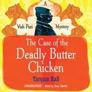 The Case of the Deadly Butter Chicken audiobook by Tarquin Hall