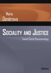 Phenomenology ebooks rakuten kobo sociality and justice toward social phenomenology ebook by maria dimitrova fandeluxe Gallery