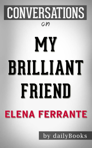 Conversations on My Brilliant Friend by Elena Ferrante ebook by dailyBooks