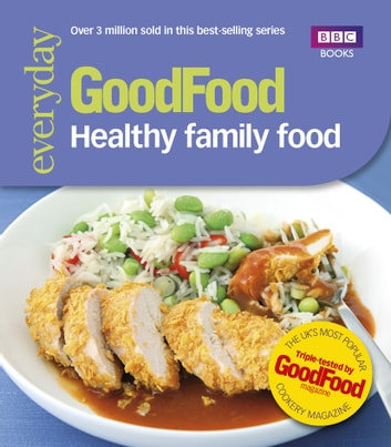 Good Food: Healthy Family Food ebook by Good Food Guides