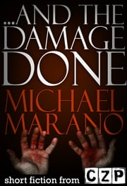 ...And The Damage Done ebook by Michael Marano