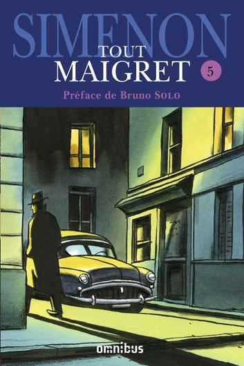Tout Maigret T. 5 ebook by Georges SIMENON,Bruno SOLO