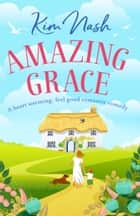 Amazing Grace - A heartwarming, feel good romantic comedy ebook by