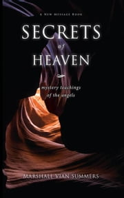 Secrets of Heaven ebook by Marshall Vian Summers