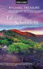 Tal der Sehnsucht ebook by Rachael Treasure,Christoph Göhler