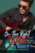 On The Right Track ebook by Lissa Kasey