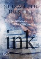 INK - Una storia d'amore tra la Settima e la Main eBook by Elizabeth Hunter, Alice Arcoleo