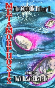 Metamorphosis: The Cocoon Story Continues ebook by David Saperstein