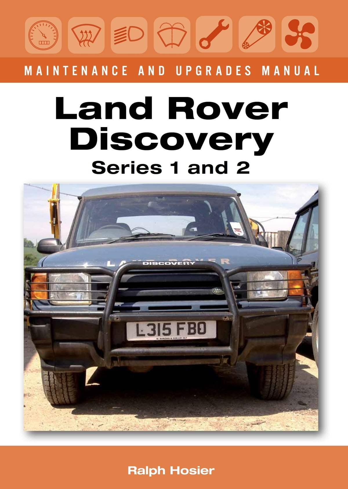 Land Rover Discovery Maintenance and Upgrades Manual, Series 1 and 2 eBook  by Ralph Hosier - 9781847978271 | Rakuten Kobo